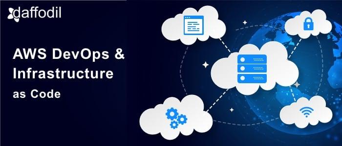 AWS, DevOps & Infrastructure as Code
