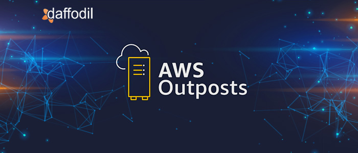 All about AWS outposts and its benefits
