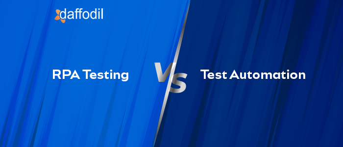 RPA Testing vs Test Automation