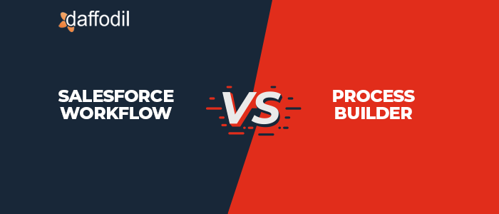 Salesforce Workflow vs Process Builder